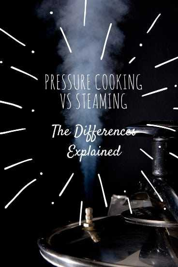 Pressure Cooking vs Steaming - The Differences Explained