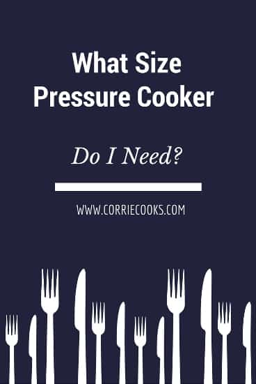 What Size Pressure Cooker Do You Need