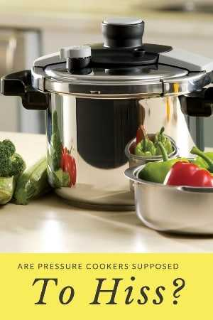 is it normal for pressure cookers to hiss
